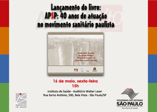 Lançamento do livro: APSP: 40 anos de atuação no movimento sanitario paulista