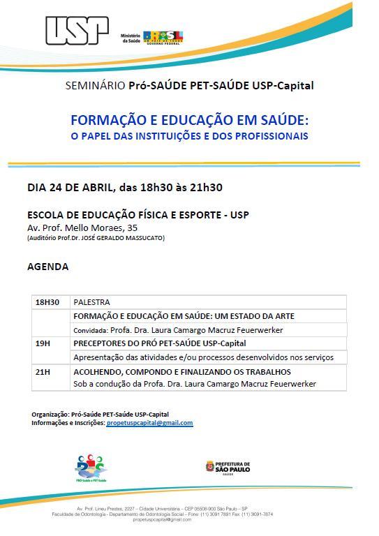 Seminário Pró-saúde PET-saúde USP-Capital - Formação e educação em saúde: o papel das instituições e dos profissionais